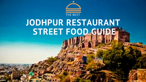 jodhpur restaurants and street food guide